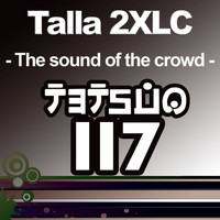 Talla 2XLC - The Sound Of The Crowd (The Spirit Series - Part 2 of 2)