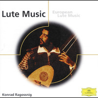Konrad Ragossnig - Konrad Ragossnig - European Lute Music from England, Italy, Spain, Germany etc.