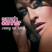 Sarah Connor - Sexy As Hell (Exclusive Version)
