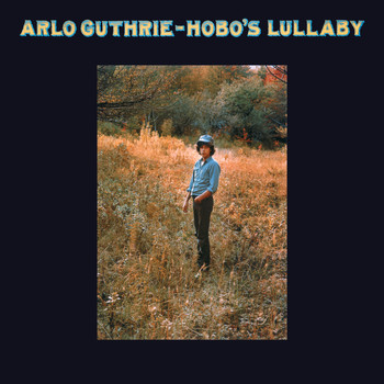 Arlo Guthrie - Hobo's Lullaby (remastered 2004)