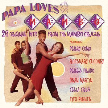 Various Artists - Papa Loves Mambo: 26 Original Hits