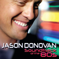 Jason Donovan - Soundtrack Of The 80's