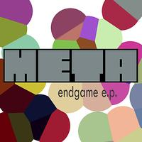 Meta - End Game EP