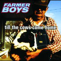 Farmer Boys - Till The Cows Come Home