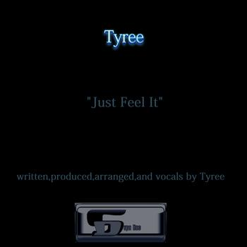 Tyree - Just Feel It
