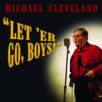 Michael Cleveland - Let 'er Go, Boys!