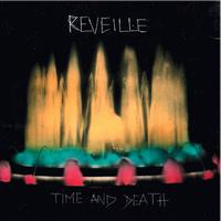 Reveille - Time and Death
