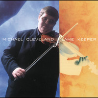 Michael Cleveland - Flame Keeper