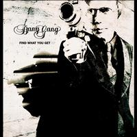 Bang Gang - Find What You Get - EP