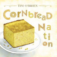 Tim O'brien - Cornbread Nation