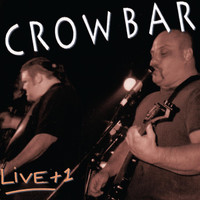 Crowbar - Live + 1  (Explicit)