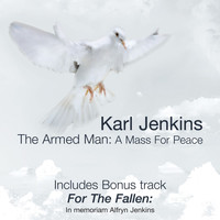 Karl Jenkins - Karl Jenkins: The Armed Man - Anniversary Edition