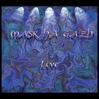 Mask Ha Gazh - Live