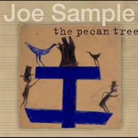 Joe Sample - The Pecan Tree