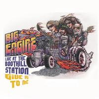 Big Engine - Give It To Me