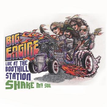 Big Engine - Shake My Soul