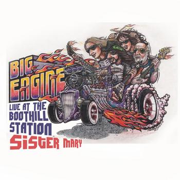 Big Engine - Sister Mary