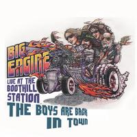 Big Engine - The Boys Are Back In Town