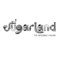 Sugarland - The Incredible Machine