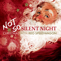 REO Speedwagon - Not So Silent Night (Bonus Tracks)