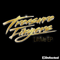 Treasure Fingers - Lift Me EP