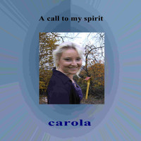 Carola - A Call To My Spirit