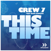 Crew 7 feat. Geeno Fabulous - This Time
