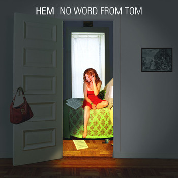 Hem - No Word From Tom
