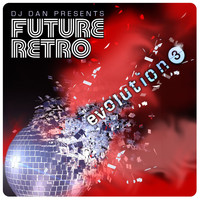 DJ Dan - DJ Dan Presents Future Retro: Evolution 3