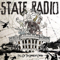 State Radio - Fall Of The American Empire