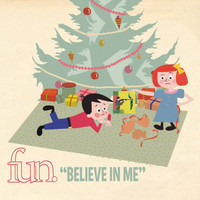fun. - Believe In Me