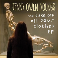 Jenny Owen Youngs - The Take Off All Your Clothes - EP