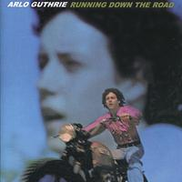 Arlo Guthrie - Running Down the Road (remastered 2004)
