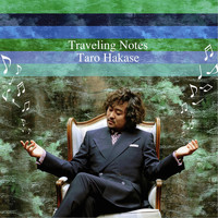 Taro Hakase - Traveling Notes