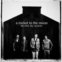 A Rocket To The Moon - The Rainy Day Sessions EP