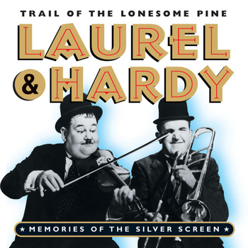 Laurel & Hardy - Laurel & Hardy - Trail Of The Lonesome Pine (Memories Of The Silver Screen)
