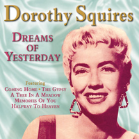 Dorothy Squires - Dreams of Yesterday