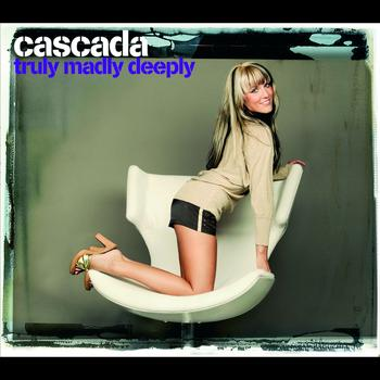 Cascada - Truly Madly Deeply (Exclusive Version)