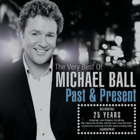 Michael Ball - Past & Present: The Very Best of Michael Ball