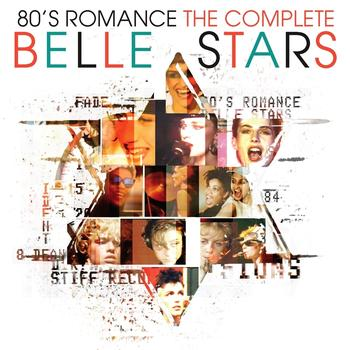 The Belle Stars - 80s Romance - The Complete Belle Stars