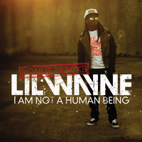 Lil Wayne - I Am Not A Human Being (Bonus Tracks)