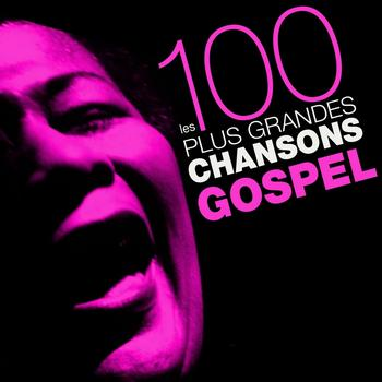 Various Artists - Les 100 plus grandes chansons Gospel (100 Best Gospel Songs)