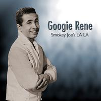 Googie Rene - Smokey Joe's LA LA