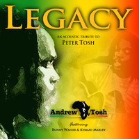 Andrew Tosh - Legacy - An Acoustic Tribute To Peter Tosh