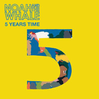 Noah and the Whale - 5 Years Time (Sun Sun Sun)