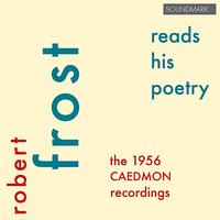 Robert Frost - Robert Frost Reads His Poetry - The 1956 Caedmon Recordings