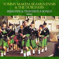 Tommy Makem - Irish Pipe & Tinwhistle Songs (Digitally Remastered)