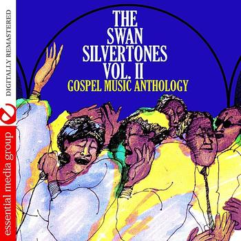 The Swan Silvertones - Gospel Music Anthology: The Swan Silvertones Vol. II (Digitally Remastered)