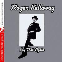 Roger Kellaway - Say That Again (Digitally Remastered)