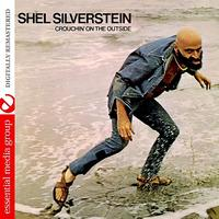 Shel Silverstein - Crouchin' On The Outside (Digitally Remastered)